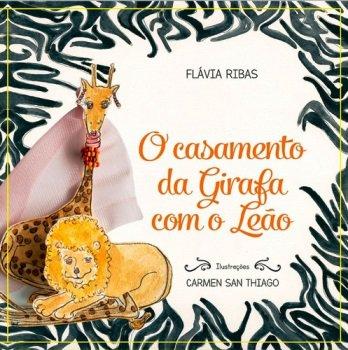 O CASAMENTO DA GIRAFA COM O LEÃO.jpg
